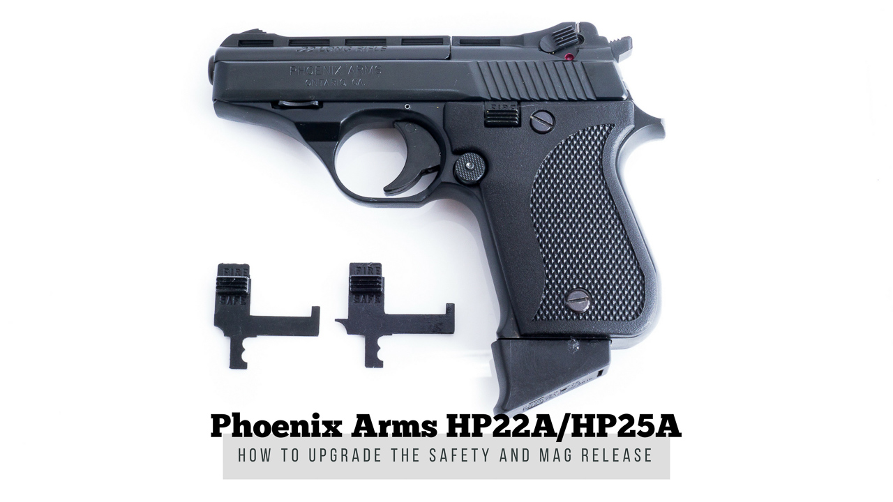 Phoenix Arms Upgraded Safety – HP22A HP25A - Title Thumbnail