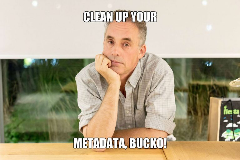 Meme - Jordan B. Peterson - Clean up your Metadata, Bucko!